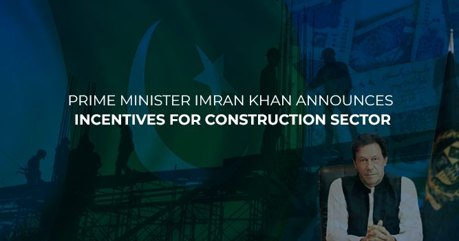 Prime Minister Imran Khan Announces Incentives For Construction Sector, A Major Development In Construction Sector
